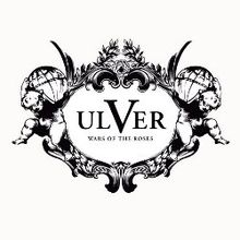Ulver - Wars of the Roses; levynkansi