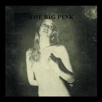 The Big Pink - A Brief History of Love; levynkansi