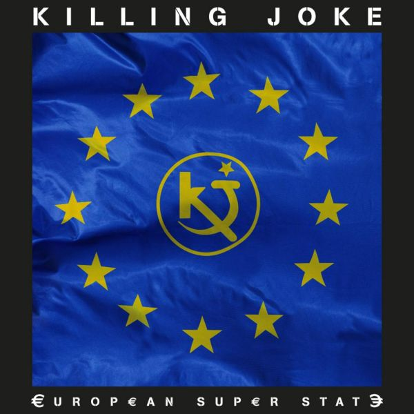 Killing Joke - European Super State, levynkansi (miksaus ei sisällä sinkun biisejä, kuvitus vain on osuva)