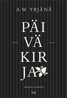 A. W. Yrjänä - Päiväkirja; kansikuva
