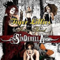 The Tiger Lillies & Justin Bond - Sinderella; levynkansi