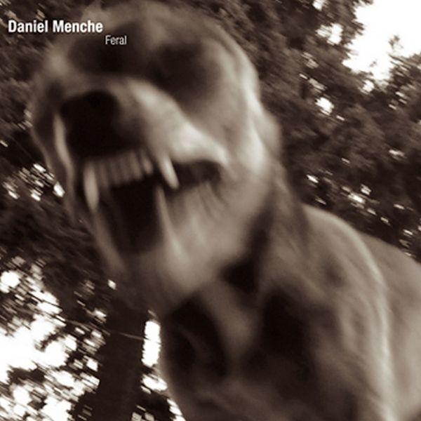 Daniel Menche - Feral; levynkansi