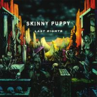 Skinny Puppy - Last Rights; levynkansi