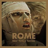 Rome - Masse Mensch Material; levynkansi