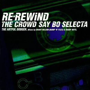Artful Dodger feat. Craig David - Re-Rewind (The Crowd Say Bo Selecta)