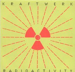 Kraftwerk - Radioactivity; singlen kansikuva