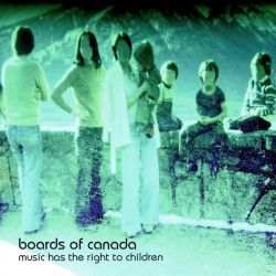 Boards of Canada - Music Has the Right to Children; levynkansi