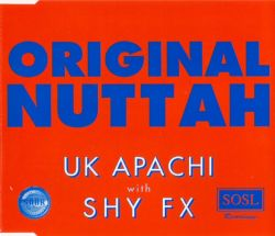 UK Apachi with Shy FX - Original Nuttah; CD-singlen kansi