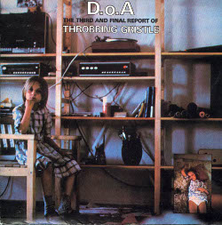 Throbbing Gristle: D.o.A. - The Third and Final Report (1978); levynkansi