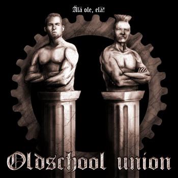 Oldschool Union - Älä ole, elä!; levynkansi