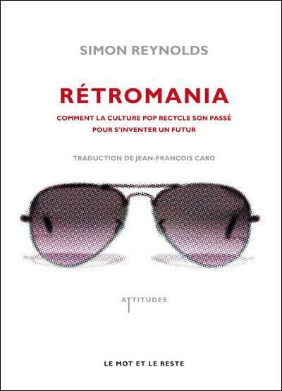 Simon Reynolds - Retromania; ranskankielisen käännöksen kansi
