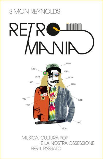 Simon Reynolds - Retromania; italiankielisen käännöksen kansi