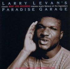 Larry Levan's Classic West End Records Remixes Made Famous At The Legendary Paradise Garage; remix-kokoelman kansi