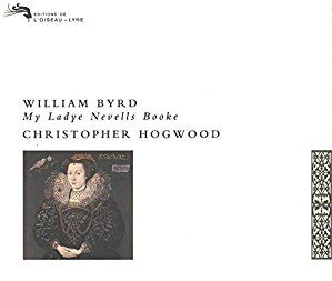 William Byrd: My Ladye Nevells Booke; Christopher Hogwoodin levytyksen kansikuva