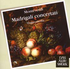 Claudio Monteverdi: Madrigali concertati (Tragicomedia, 1993)